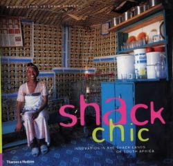 Shack Chic : Innovation in the Shack-Lands of South Africa