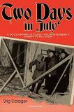 Two Days in July : A Docu-Drama of Claus Von Stauffenberg's Attempt to Kill Hitler