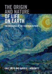 The Origin and Nature of Life on Earth : The Emergence of the Fourth Geosphere