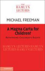 A Magna Carta for Children? : Rethinking Children's Rights