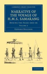 Narrative of the Voyage of H. M. S. Samarang, During the Years, 1843-46 Vol. 2 : Employed Surveying the Islands of the Eastern Archipelago