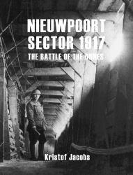 Nieuwpoort Sector 1917 : The Battle of the Dunes