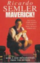 Maverick! : The Success Story Behind the World's Most Unusual Workplace