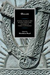 Ollam : Studies in Gaelic and Related Traditions in Honor of Tomas O Cathasaigh
