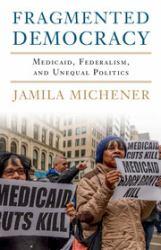 Fragmented Democracy : Medicaid, Federalism, and Unequal Politics