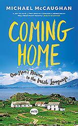 Coming Home : One Man's Return to the Irish Language