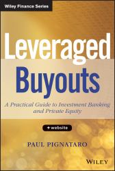 Leveraged Buyouts : A Practical Guide to Investment Banking and Private Equity