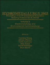 Hydrometallurgy 2003 - Fifth International Conference in Honor of Professor Ian Ritchie, Volume 1 : Leaching and Solution Purification