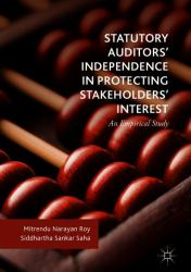 Statutory Auditors' Independence in Protecting Stakeholders' Interest : An Empirical Study