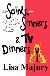 Saints, Sinners and TV Dinners