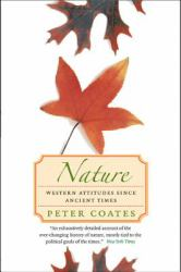 Nature : Western Attitudes since Ancient Times