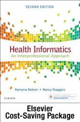 Health Informatics Online for Nelson and Staggers: Health Informatics: an Interprofessional Approach (User Guide, Access Code and Textbook Package)