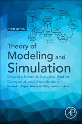 Theory of Modeling and Simulation : Discrete Event and Iterative System Computational Foundations