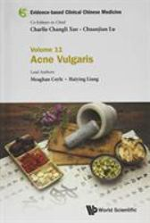 Evidence-Based Clinical Chinese Medicine - Volume 11 : Acne Vulgaris