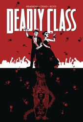 Deadly Class Volume 8: Never Go Back : Never Go Back