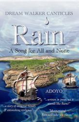 Rain : A Song for All and None