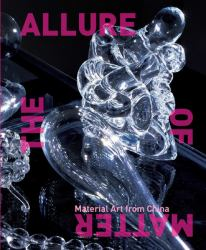The Allure of Matter : Material Art in China