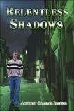 Relentless Shadows