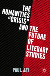 Humanities &quote;Crisis&quote; and the Future of Literary Studies