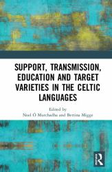 Support, Transmission, Education and Target Varieties in the Celtic Languages