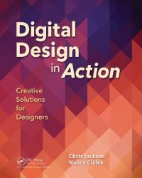 Digital Design in Action : Creative Strategies for Integrating Visual Principles and Technology