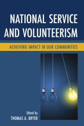 National Service and Volunteerism : Achieving Impact in Our Communities