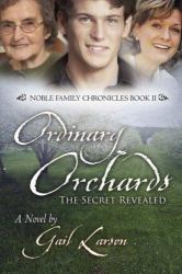 Ordinary Orchards : The Secret Revealed