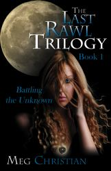 The Last Rawl Trilogy: Book 1 : Battling the Unknown