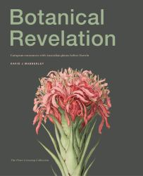 Botanical Revelation : European Encounters with Australian Plants Before Darwin