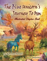 The Blue Unicorn's Journey to Osm : Illustrated Book