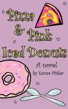 Pizza and Pink Iced Donuts : A Novel
