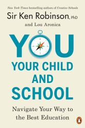 You, Your Child, and School : Navigate Your Way to the Best Education