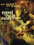 Signal to Noise : Neil Gaiman Bibliothek 4