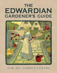 Edwardian Gardener's Guide