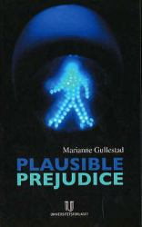 Plausible Prejudice : Everyday Experiences and Social Images of Nation, Culture, and Race