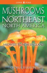 Mushrooms of Northeast North America : Midwest to New England
