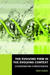 The Evolving Firm in the Evolving Context : Coordinating Competences