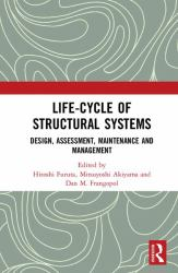 Life-Cycle of Structural Systems : Design, Assessment, Maintenance and Management