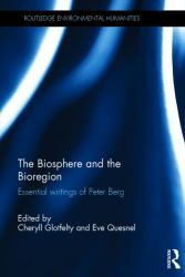 The Biosphere and the Bioregion : Essential Writings of Peter Berg