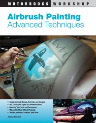 Airbrush Painting : Advanced Techniques