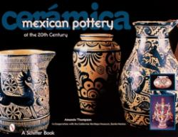 Ceramica : Mexican Pottery of the 20th Century