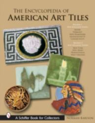 The Encyclopedia of American Art Tiles : Region 1 New England States; Region 2 Mid-Atlantic States