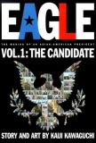 Eagle Vol. 1 : The Making of an Asian-American President - The Candidate