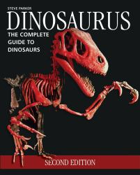 Dinosaurus : The Complete Guide to Dinosaurs