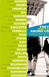 They Write among Us : New Stories and Essays from the Best of Oxford Writers
