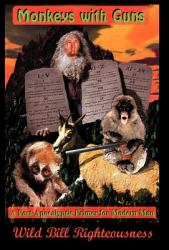 Monkeys with Guns : A Post-Apocalyptic Primer for Modern Man