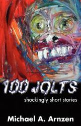 100 Jolts : Shockingly Short Stories