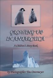 Growing up in Antarctica : A Children's Story Book