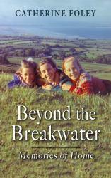 Beyond the Breakwater: : Memories of Home