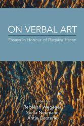 On Verbal Art : Essays in Honour of Ruqaiya Hasan